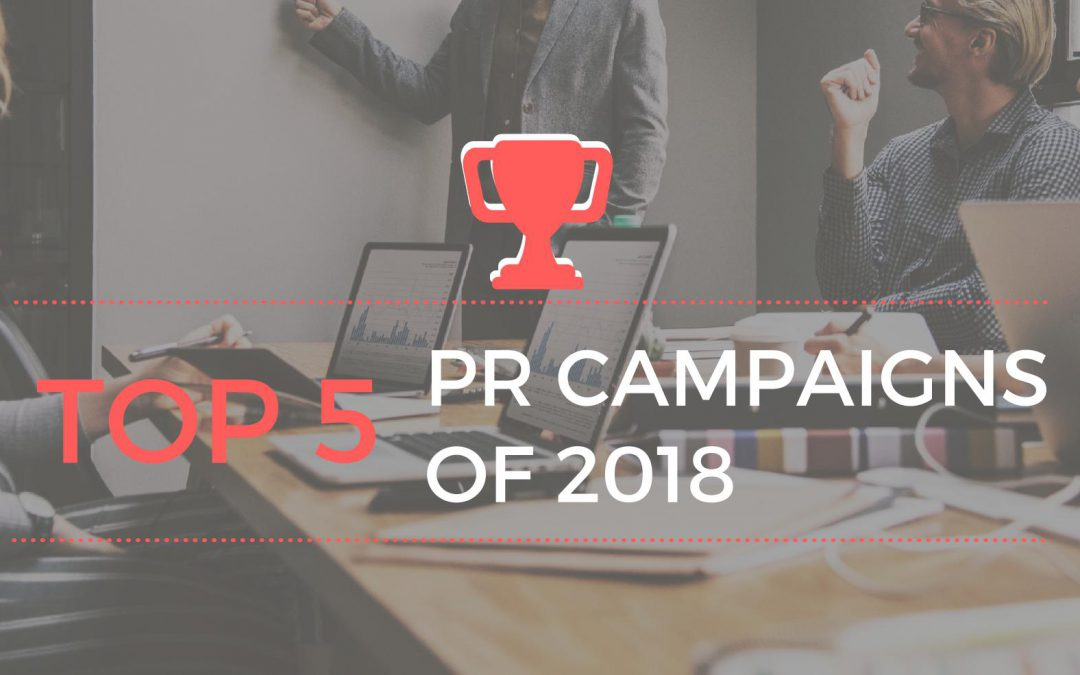 Top 5 PR Campaigns of 2018